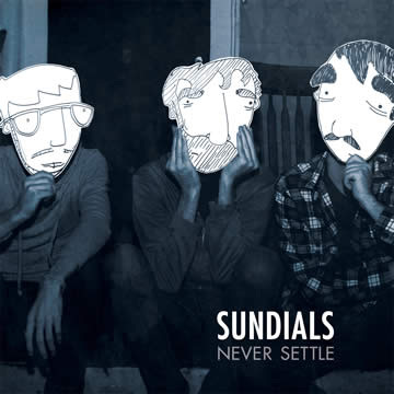 Sundials - Never Settle