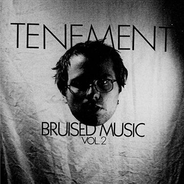 Tenement - Bruised Music, Volume Two