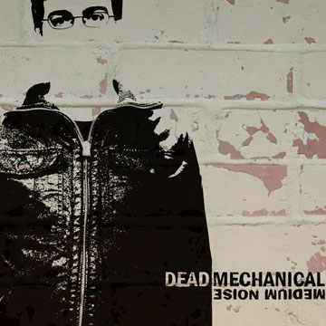 Dead Mechanical - Medium Noise