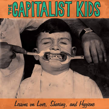The Capitalist Kids - Lessons on Love, Sharing, and Hygiene